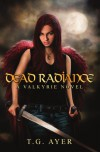 Dead Radiance (Valkyrie, #1) - T.G. Ayer