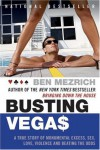 Busting Vegas: A True Story of Monumental Excess, Sex, Love, Violence, and Beating the Odds - Ben Mezrich, Semyon Dukach
