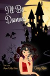 I'll Be Damned (Anna Wolfe Series) - Casey Keen