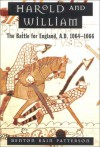 Harold and William: The Battle for England, A.D. 1064-1066 - Benton Rain Patterson