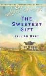 The Sweetest Gift - Jillian Hart