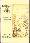 The Bridge of Birds: A Novel of an Ancient China That Never Was - Barry Hughart