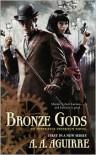 Bronze Gods - A. A. Aguirre
