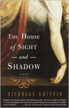 The House of Sight and Shadow: A Novel -