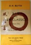 Zen & Zen Classics, Volume 1 - R.H. Blyth