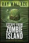 Escape from Zombie Island (One Way Out) - Ray Wallace