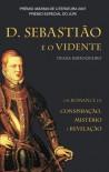 D. Sebastião e o Vidente - Deana Barroqueiro