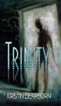 Trinity - Kristin Dearborn
