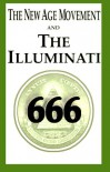 The New Age Movement and the Illuminati 666 - William Josiah Sutton