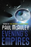 Evening's Empires - Paul J. McAuley