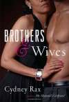 Brothers and Wives: A Novel - cydney Rax