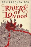 Rivers of London (Rivers of London 1) by Aaronovitch, Ben paperback / softback Edition (2011) - Ben Aaronovitch