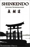 Shinkendo Japanese Swordsmanship - Toshishiro Obata