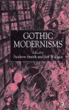 Gothic Modernisms - Andrew       Smith, Jeff Wallace