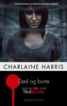 Død og borte (in Danish) - Charlaine Harris