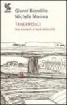 Tangenziali: due viandanti ai bordi della città - Gianni Biondillo, Michele Monina