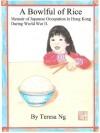 A Bowlful of Rice - Teresa Ng, Andrea Greyber