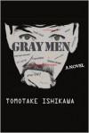 Gray Men - Tomotake Ishikawa, Jonathan Lloyd-Davies