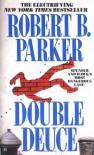 Double Deuce - Robert B. Parker