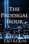 The Prodigal Hour - Will Entrekin