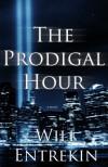 The Prodigal Hour - Will Entrekin