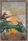 Shadow Raiders - Margaret Weis, Robert Krammes