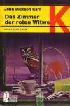 Das Zimmer der roten Witwe - John Dickson Carr