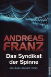 Das Syndikat der Spinne - Andreas Franz
