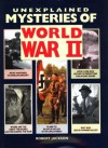 Unexplained Mysteries of World War II - Robert Jackson