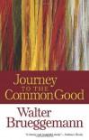 Journey to the Common Good - Walter Brueggemann