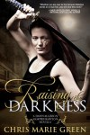 Raising the Darkness (A Dawn Madison Vampire Babylon Novella) - Chris Marie Green