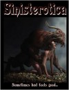 Sinisterotica: A Collection of Erotic Horror - Stella Berkley, Deb Eskie, Robert S. Tyler, Lila Shaw, Gustavo Bondoni, Maxine Marsh, Sealey Andrews, Christopher Heath, C.D. Reimer, T.C. Clark, L.M. Doyle, Joshua Dobson, Indy McDaniel, Parisa Syrus, A.J. French, Angel Propps, Matt Kurtz, J. Leigh Bailey, Peter Baltenspe