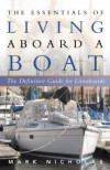 The Essentials of Living Aboard a Boat - Mark Nicholas
