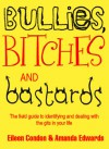 Bullies, Bitches and Bastards - Eileen Condon, Amanda Edwards