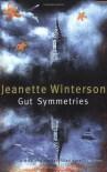 Gut Symmetries - Jeanette Winterson