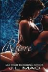 Restore Me  - J.L. Mac