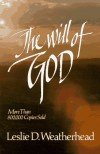 The Will of God - Leslie D. Weatherhead