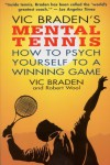 Vic Braden's Mental Tennis: How to Psych Yourself to a Winning Game - Vic Braden, Robert Wool