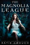 The Magnolia League  - Katie Crouch