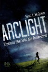 Arclight - Niemand überlebt die Dunkelheit  - Josin L. McQuein