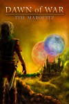 Dawn of War (Blood War, #1) - Tim Marquitz