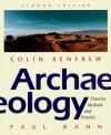 Archaeology: Theories, Methods and Practice - Colin Renfrew