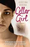 Cellar Girl by Rivera, Josefina (2014) Paperback - Josefina Rivera
