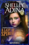 A Lady of Spirit: A steampunk adventure novel (Magnificent Devices Book 6) - Shelley Adina
