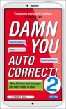 Damn You Autocorrect! 2 - Lyndsey Saul