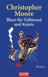 Blues für Vollmond und Kojote - Christopher Moore