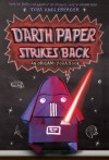 Darth Paper Strikes Back: An Origami Yoda Book - Tom Angleberger