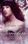 Timeless - Schatten der Vergangenheit - Alexandra Monir