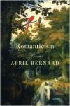 Romanticism: Poems - April Bernard