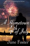 A Hometown Fourth of July - June Foster